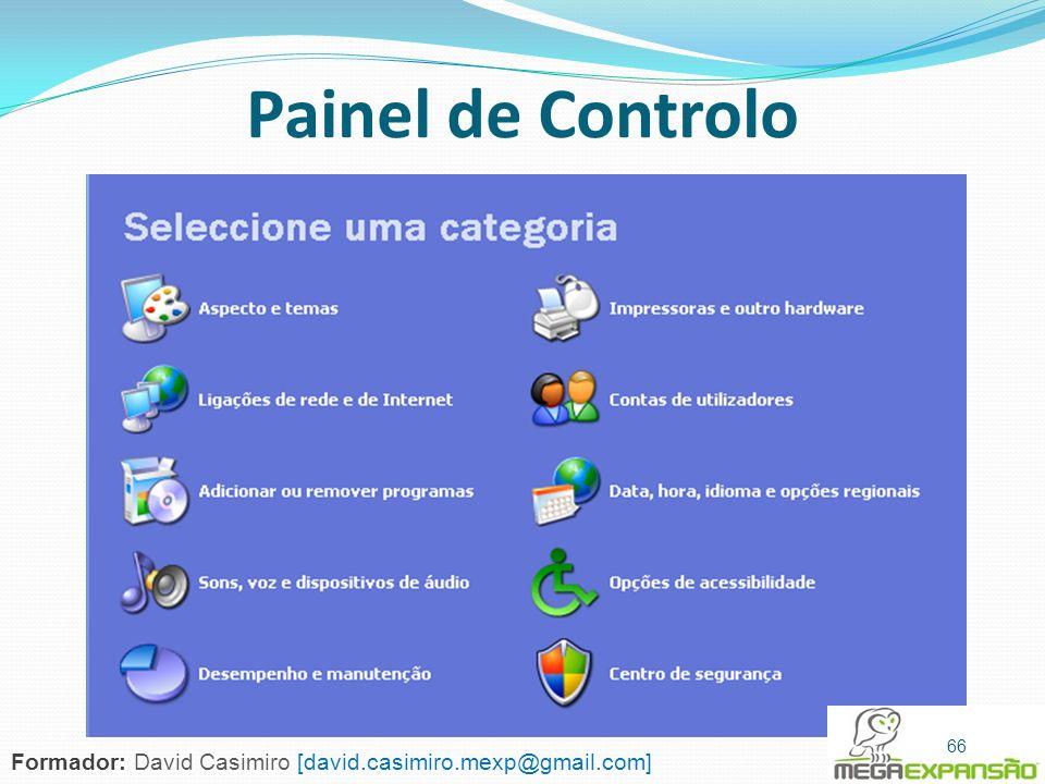 Painel de Controlo 66 Formador: David Casimiro [david.casimiro.mexp@gmail.com]
